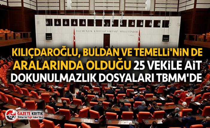 Kemal Kılıçdaroğlu, Buldan ve Temelli'nin de aralarında olduğu 25 vekile ait dokunulmazlık dosyaları TBMM'de