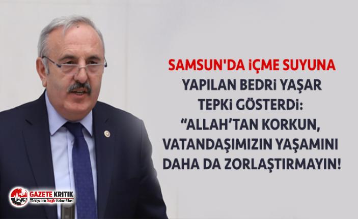 SAMSUN'DA İÇME SUYUNA YAPILAN ZAMLARA BEDRİ...