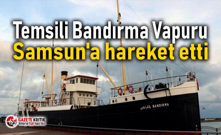 Temsili Bandırma Vapuru Samsun'a hareket etti