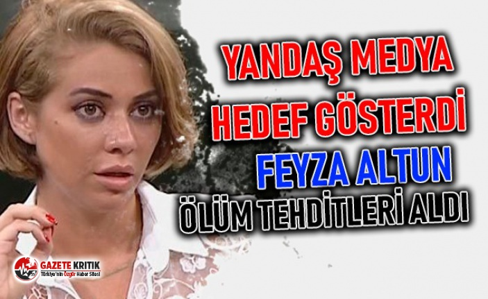 Yandaş medya hedef gösterdi, Feyza Altun ölüm tehditleri aldı