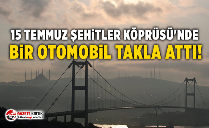 15 Temmuz Şehitler Köprüsü'nde bir otomobil takla attı: Trafik durma noktasına geldi