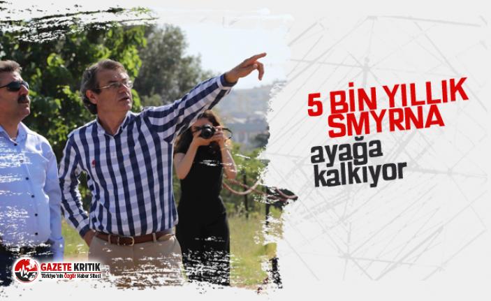 5 BİN YILLIK TARİHİ 'SMYRNA' AYAĞA KALKIYOR