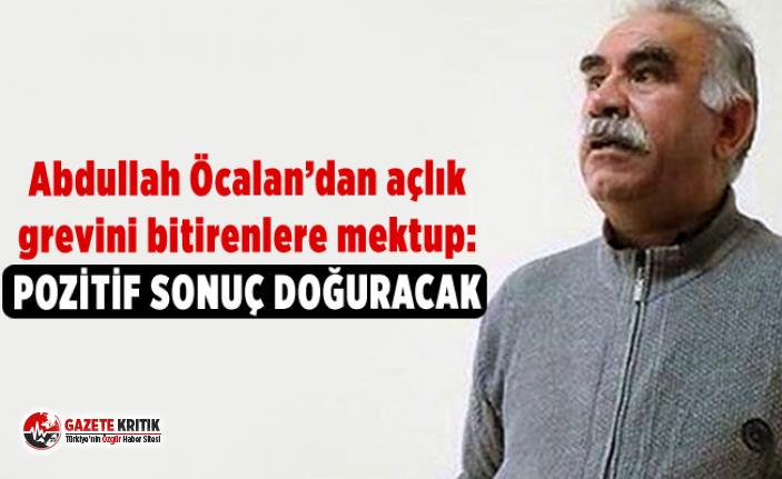 Abdullah Öcalan'dan açlık grevini bitirenlere...