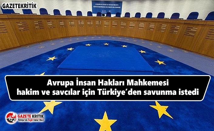 AİHM hakim ve savcılar için Türkiye'den savunma...