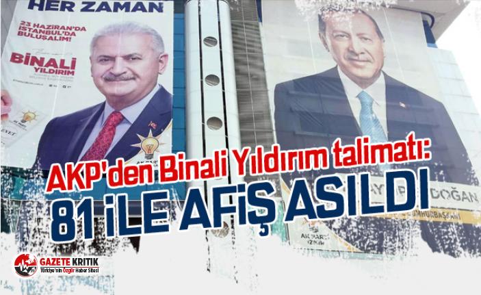 AKP'den Binali Yıldırım talimatı: 81 ile...