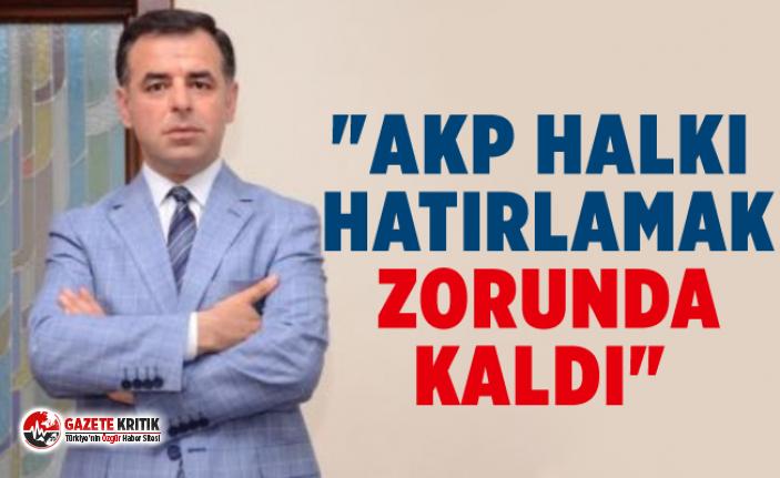 """""""AKP halkı hatırlamak zorunda kaldı"""""""