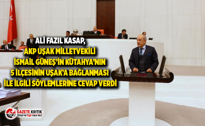 ALİ FAZIL KASAP, AKP UŞAK MİLLETVEKİLİ İSMAİL...