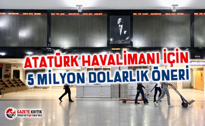 Atatürk Havalimanı için 5 milyon dolarlık öneri