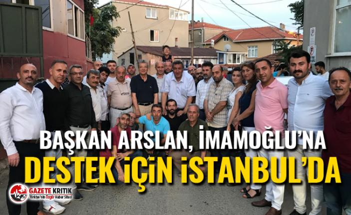 Başkan Arslan, İmamoğlu'na destek için İstanbul'da