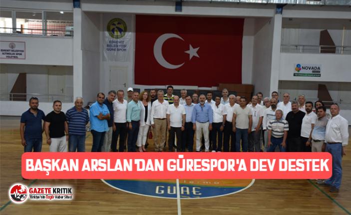 Başkan Arslan'dan Gürespor'a dev destek