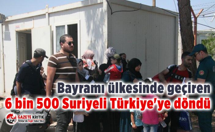 Bayramı ülkesinde geçiren 6 bin 500 Suriyeli Türkiye'ye döndü