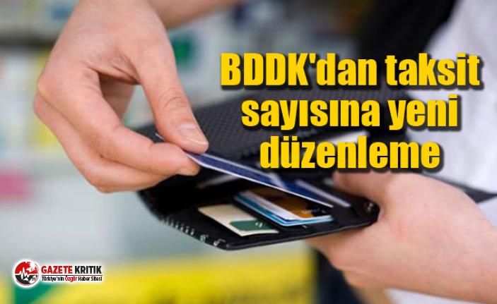 BDDK'dan taksit sayısına yeni düzenleme