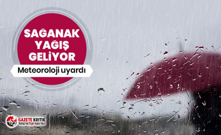 Bu illerde yaşayanlar dikkat ! Sağanak yağış...