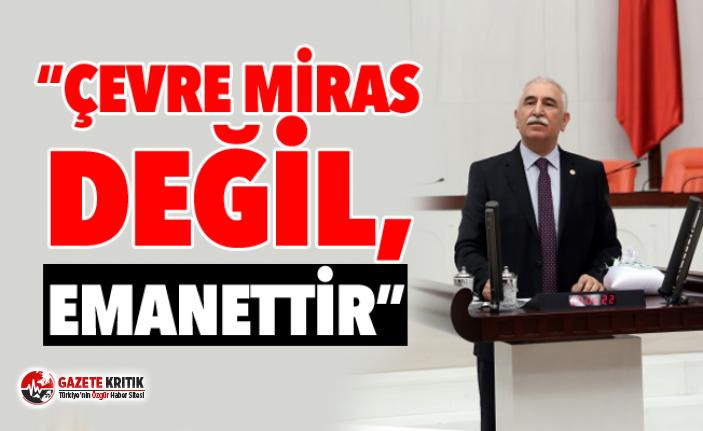 """""""ÇEVRE MİRAS DEĞİL, EMANETTİR!"""""""