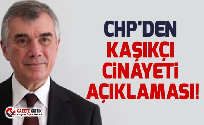 CHP'den Kaşıkçı Cinayeti Açıklaması!
