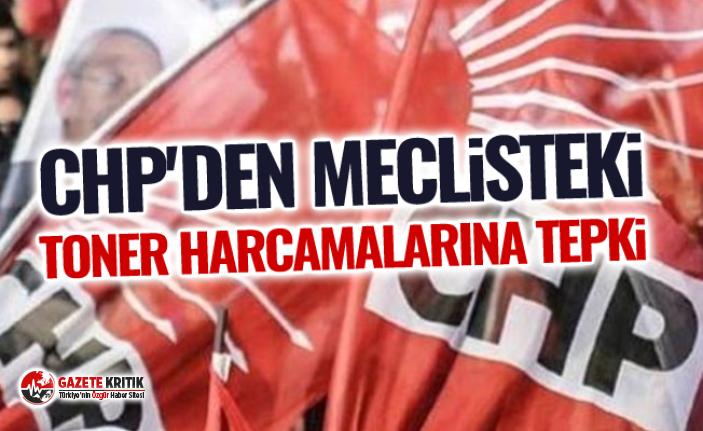 CHP'den Meclisteki Toner Harcamalarına Tepki