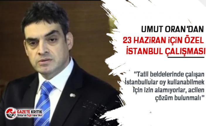 CHP'li Umut Oran'dan 23 Haziran için özel...