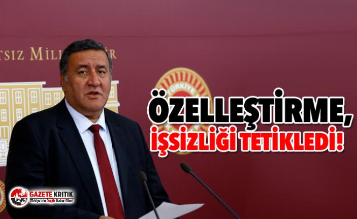CHP Milletvekili Gürer: Özelleştirme, işsizliği...
