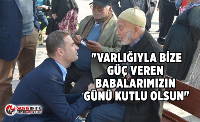 CHP'Lİ AHMET AKIN:BABALARA VERECEĞİMİZ EN GÜZEL...