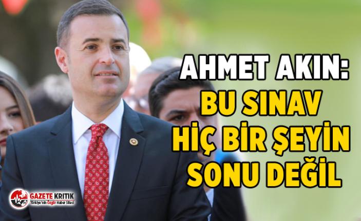 CHP'Lİ AKIN, YKS'YE GİRECEK ADAYLARA BAŞARILAR...