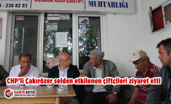 CHP'li Çakırözer selden etkilenen çiftçileri...