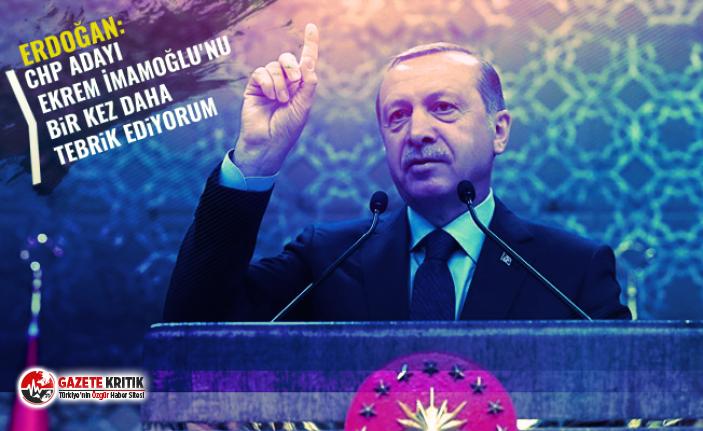 Cumhurbaşkanı Erdoğan: CHP adayı Ekrem İmamoğlu'nu bir kez daha tebrik ediyorum