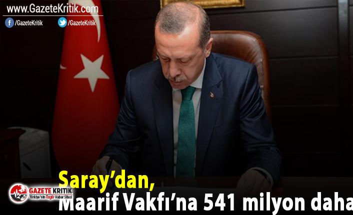 Cumhurbaşkanlığı kararı ile Maarif Vakfı'na 541 milyon daha