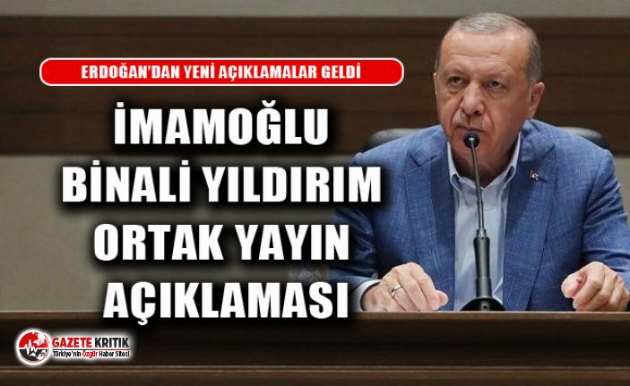 ERDOĞAN'DAN İMAMOĞLU- BİNALİ YILDIRIM ORTAK...