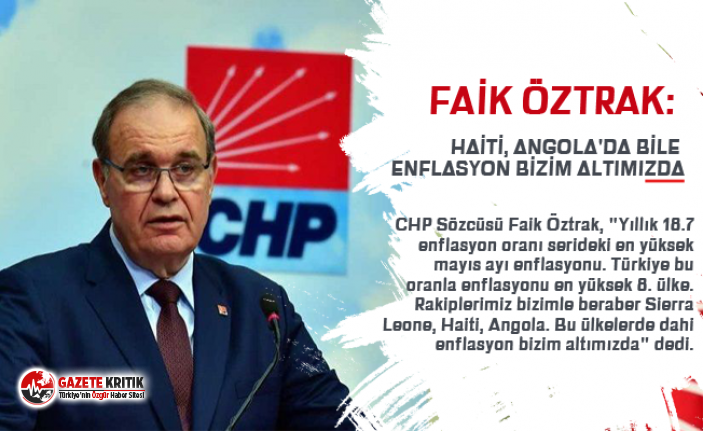 Faik Öztrak: Haiti, Angola'da bile enflasyon...