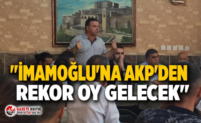 """""""İmamoğlu'na AKP'den rekor oy gelecek"""""""