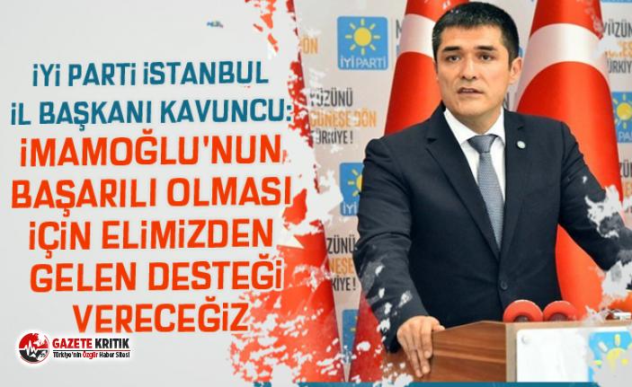 İYİ Parti İstanbul İl Başkanı Kavuncu: İmamoğlu'nun...