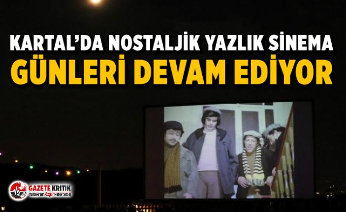 KARTAL'DA NOSTALJİK YAZLIK SİNEMA GÜNLERİ DEVAM...