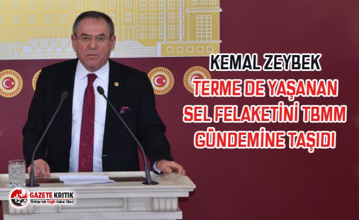 KEMAL ZEYBEK TERME DE YAŞANAN SEL FELAKETİNİ TBMM...