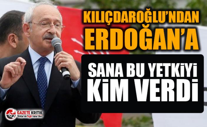 Kılıçdaroğlu'ndan Erdoğan'a: Sana bu...