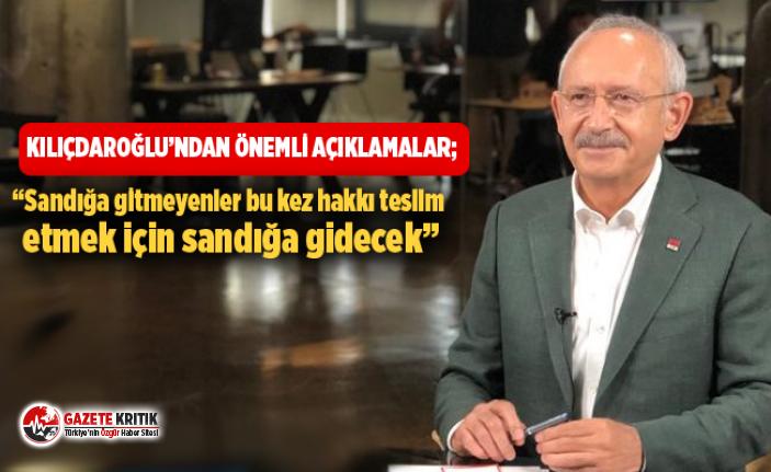 Kılıçdaroğlu'ndan önemli açıklamalar; devletin...
