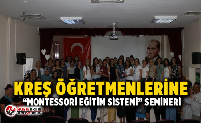 """KREŞ ÖĞRETMENLERİNE """"MONTESSORİ EĞİTİM SİSTEMİ"""" SEMİNERİ"""