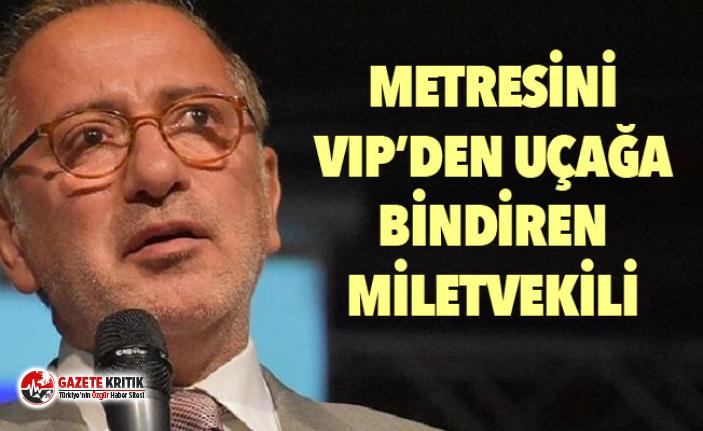 Metresini VIP'den Uçağa Bindiren Milletvekili!