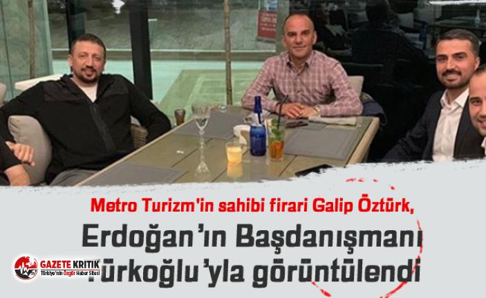 Metro Turizm'in sahibi firari Galip Öztürk,...
