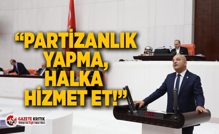 """PARTİZANLIK YAPMA, HALKA HİZMET ET!"""