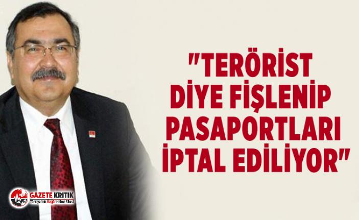"""TERÖRİST DİYE FİŞLENİP PASAPORTLARI İPTAL..."