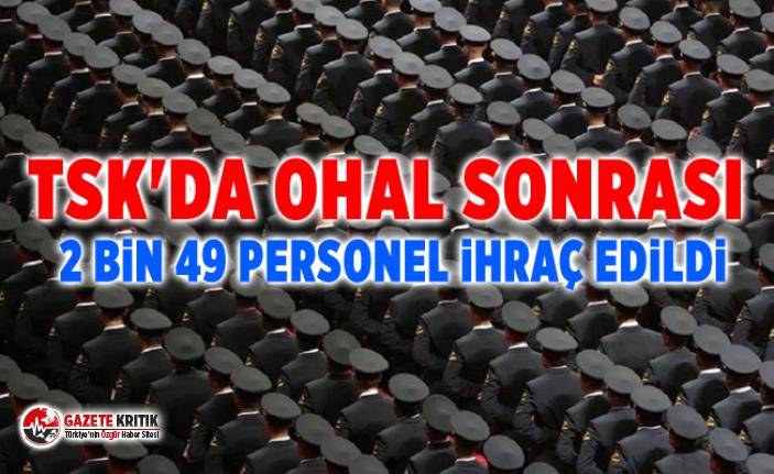 TSK'da OHAL sonrası 2 bin 49 personel ihraç edildi