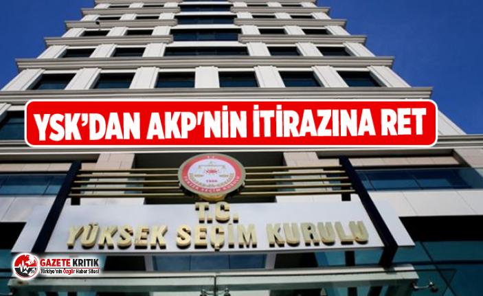 YSK'dan AKP'nin itirazına ret