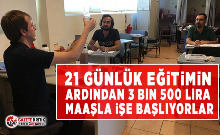 21 günlük eğitimin ardından 3 bin 500 lira maaşla işe başlıyorlar