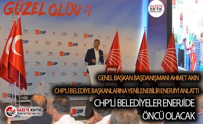 AHMET AKIN:CHP'Lİ BELEDİYELER ENERJİDE ÖNCÜ...