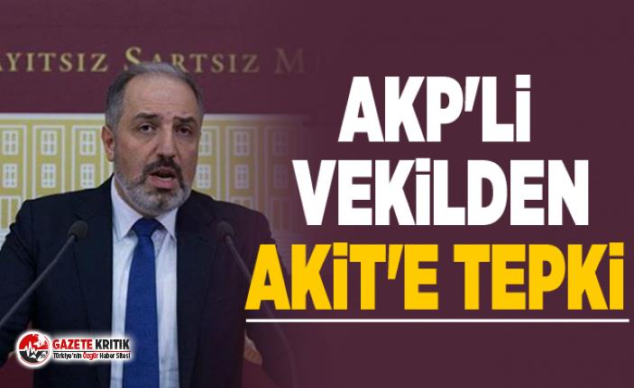 AKP'li vekilden Akit'e tepki: Nefret nasıl oluşturuluyor diye merak edenler bu sözde haberi okusunlar