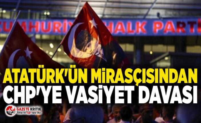 Atatürk'ün mirasçısından CHP'ye vasiyet davası