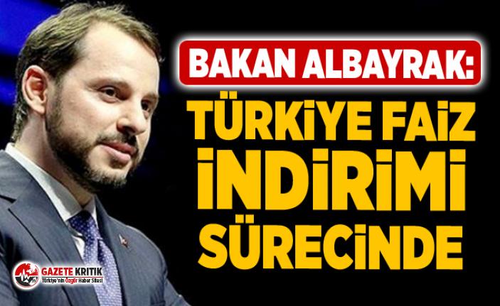 Bakan Albayrak: Türkiye faiz indirimi sürecinde
