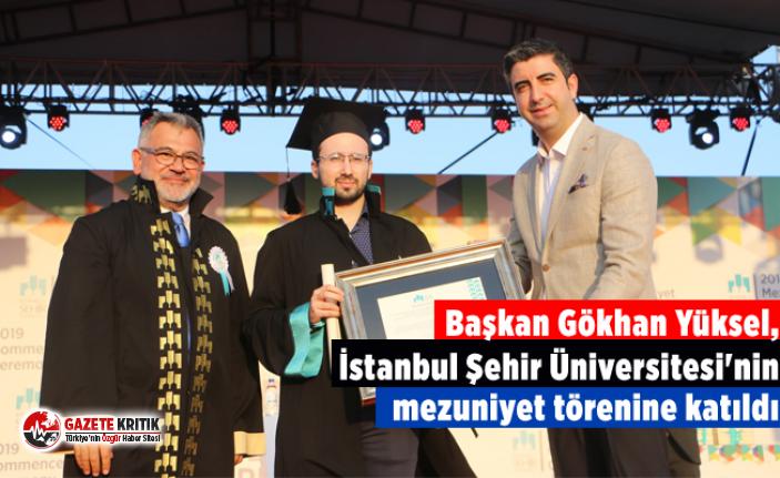 Başkan Gökhan Yüksel, İstanbul Şehir Üniversitesi'nin...