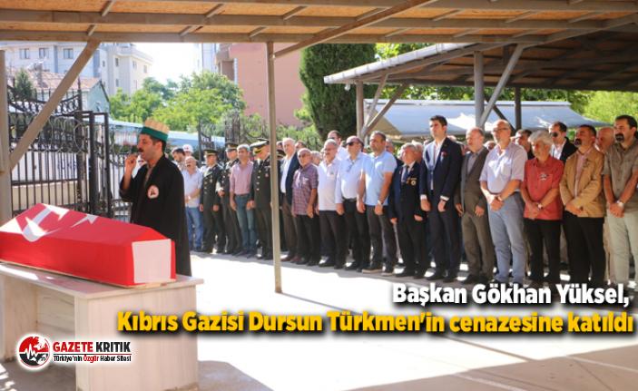 Başkan Gökhan Yüksel, Kıbrıs Gazisi Dursun Türkmen'in...