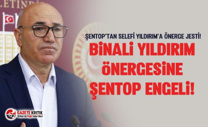 BİNALİ YILDIRIM ÖNERGESİNE ŞENTOP ENGELİ!
